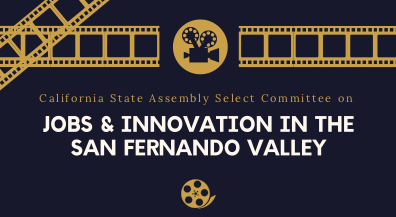 California State Assembly Select Committee on Jobs & Innovation in the San Fernando Valley