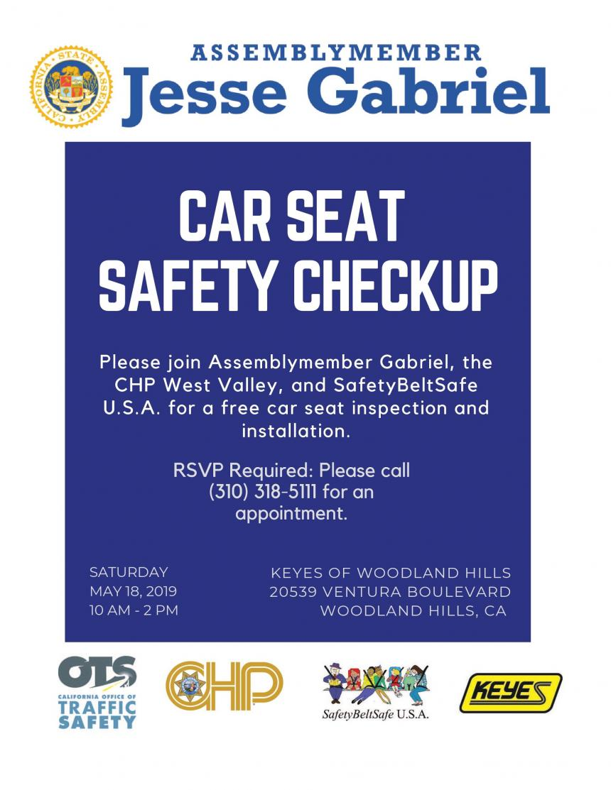 Car Seat Safety Check - Please join Assemblymember Gabriel, the CHP West Valley, and SafetyBeltSafe for a free car seat inspection & installation.